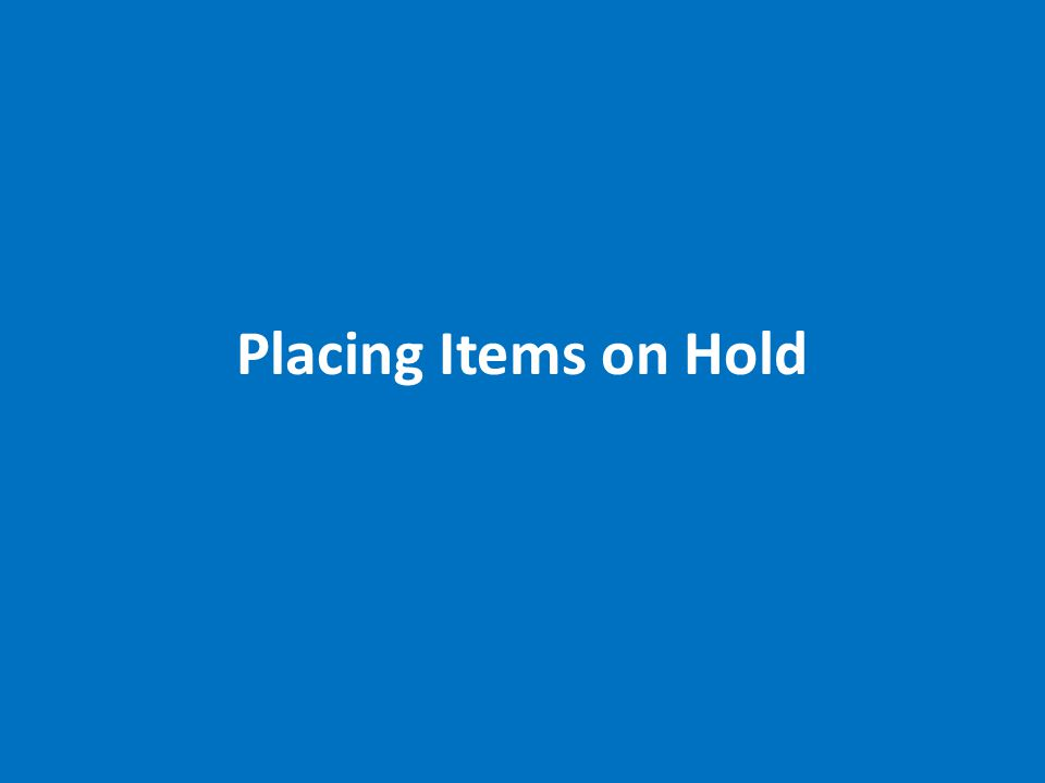 Placing Items on Hold