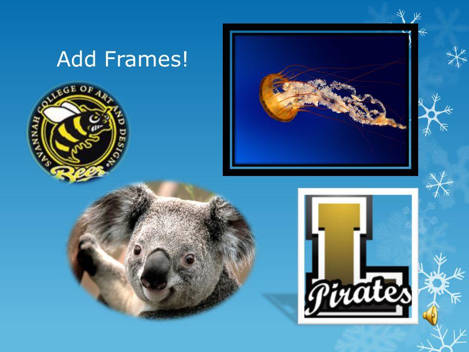 Add Frames!