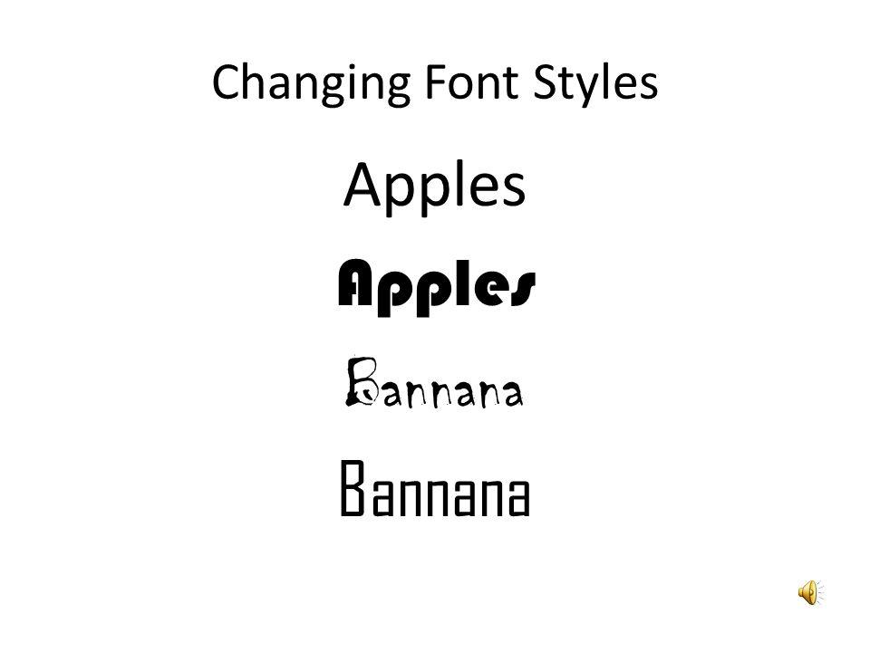 Changing Font Styles Apples Apples Bannana Bannana