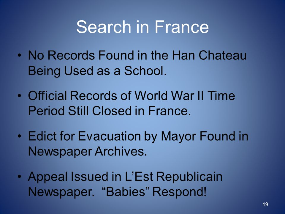 Search in France No Records Found in the Han Chateau Being Used as a School. Official Records of World War II Time Period Still Closed in France. Edic
