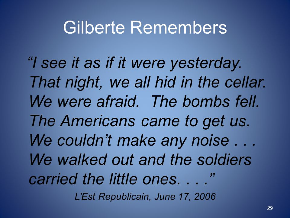 Gilberte Remembers I see it as if it were yesterday.