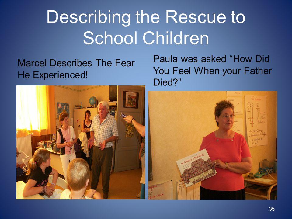 Describing the Rescue to School Children Marcel Describes The Fear He Experienced.