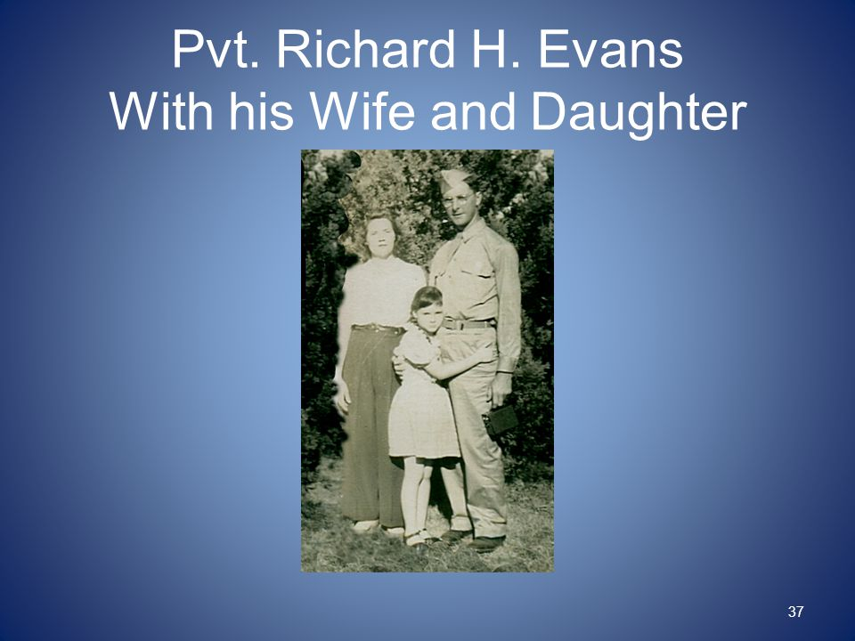Pvt. Richard H. Evans With his Wife and Daughter 37