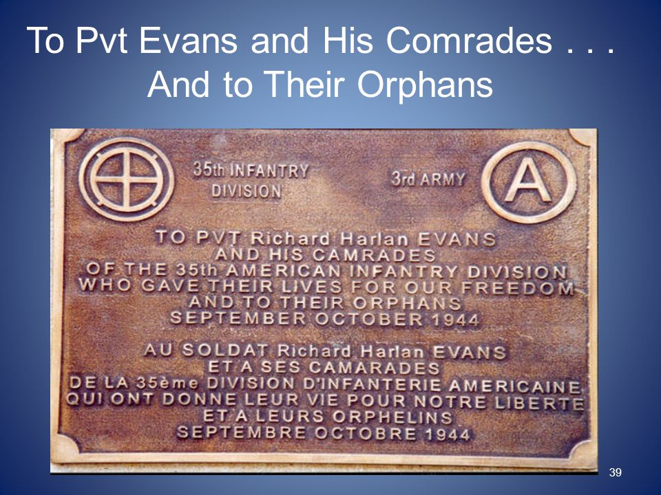 To Pvt Evans and His Comrades... And to Their Orphans 39