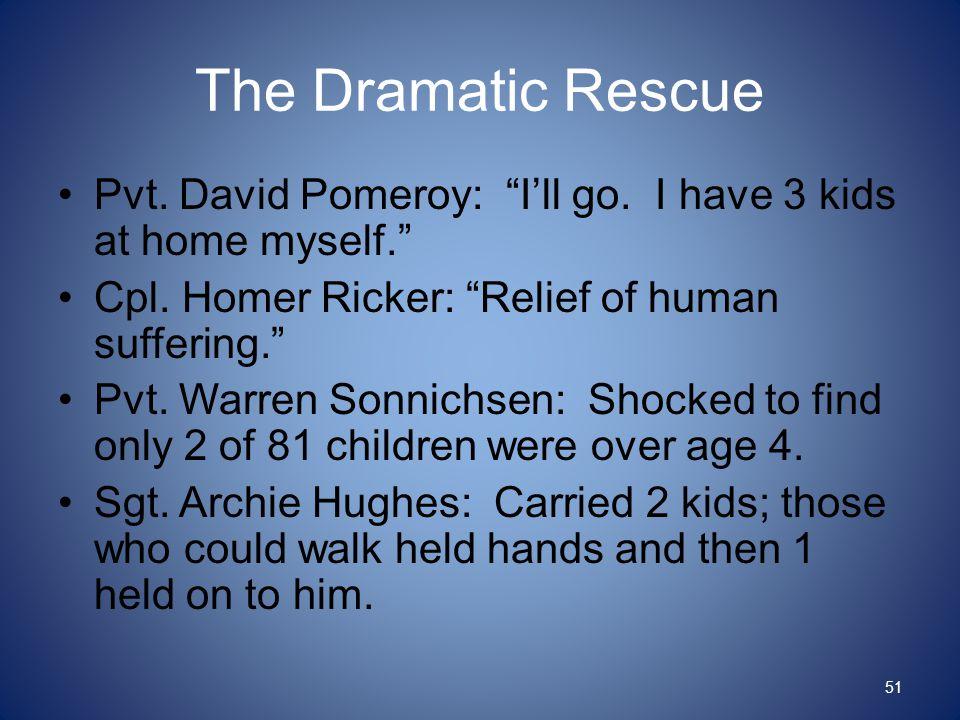 The Dramatic Rescue Pvt. David Pomeroy: I'll go.