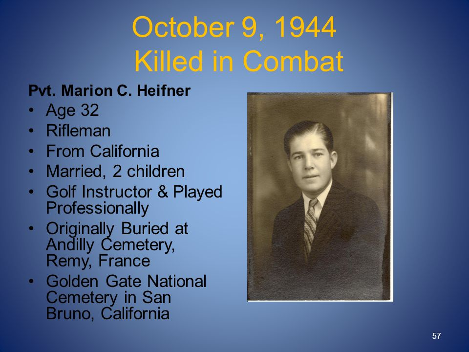 October 9, 1944 Killed in Combat Pvt. Marion C.