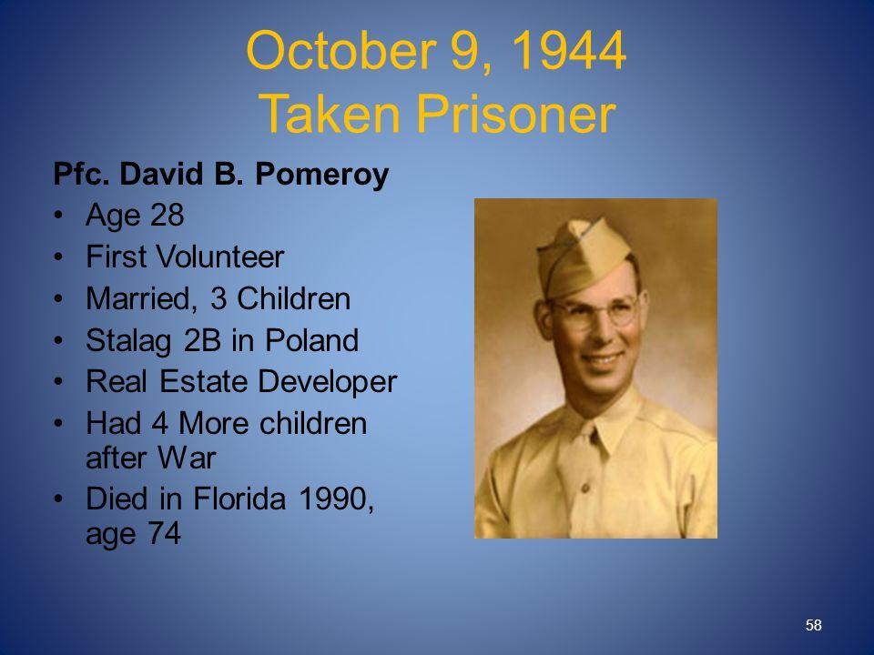 October 9, 1944 Taken Prisoner Pfc. David B.