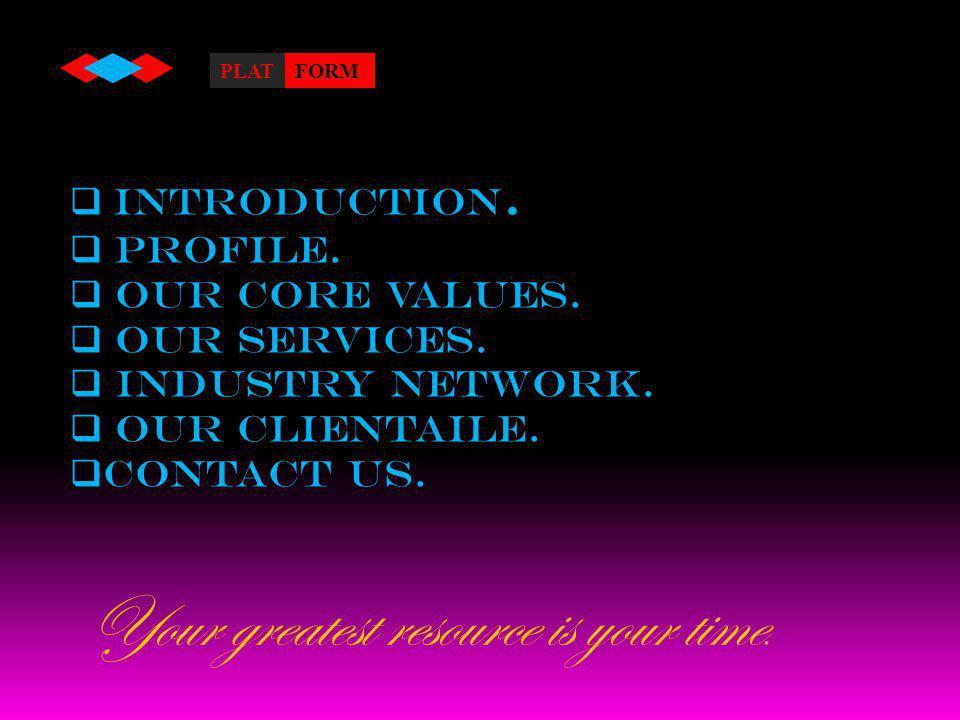 CONTACT US : Guljinder Singh (Manager-Marketing) Ph-98770304 PLATFORM TECHNICAL SERVICES.