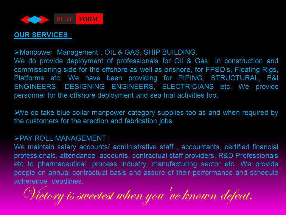OUR SERVICES :  Manpower Management : OIL & GAS, SHIP BUILDING.
