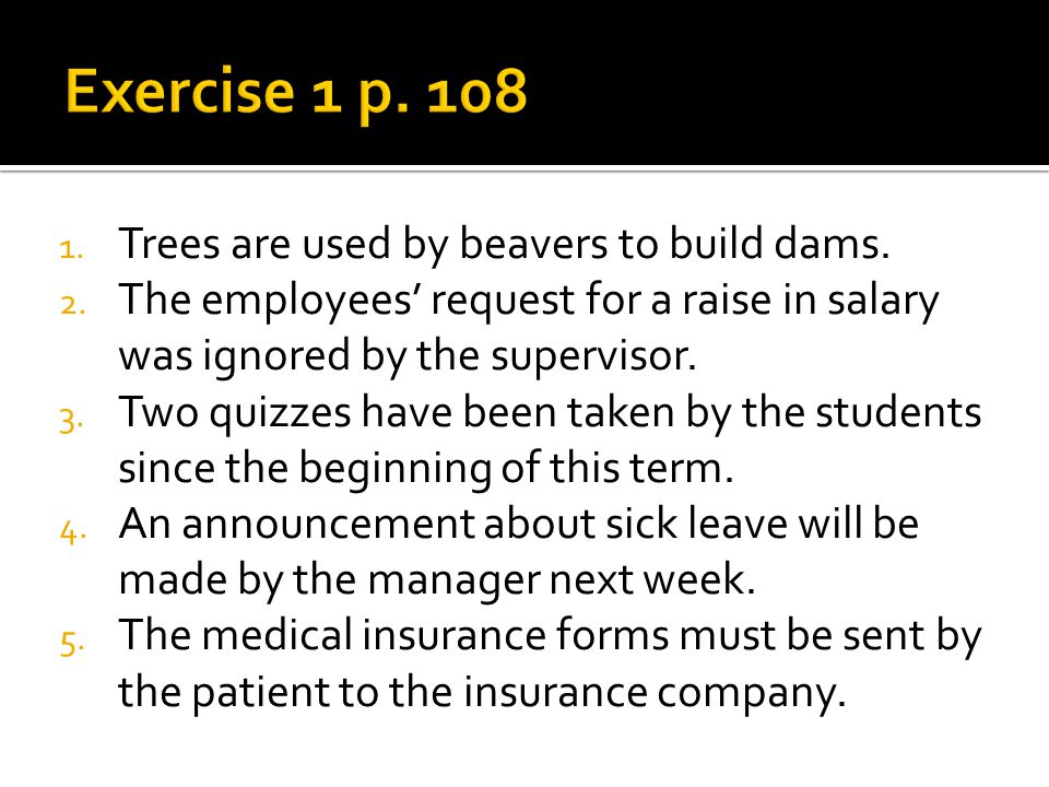 1.Trees are used by beavers to build dams. 2.