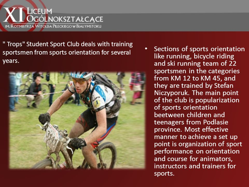 Trops Student Sport Club deals with training sportsmen from sports orientation for several years.