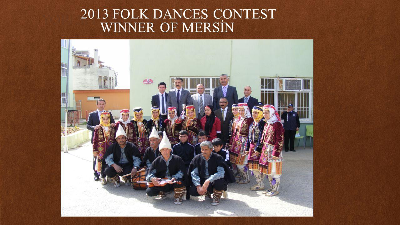 YÖRESEL HALK OYUNLARI 2013 FOLK DANCES CONTEST WINNER OF MERSİN