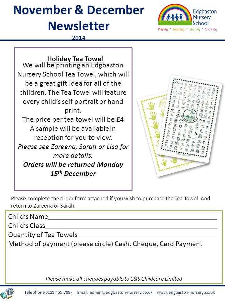 Telephone 0121 455 7887 Email: admin@edgbaston-nursery.co.uk www.edgbaston-nursery.co.uk November & December Newsletter 2014 We will be printing an Ed