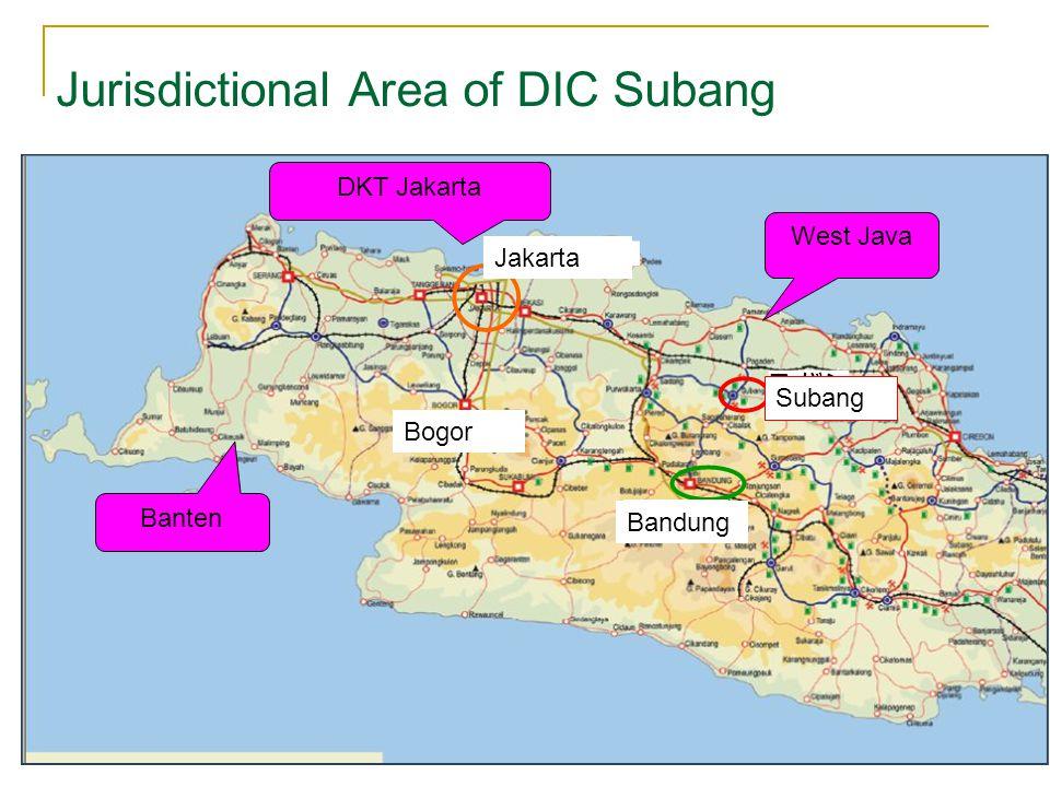 Jurisdictional Area of DIC Subang Bogor Banten DKT Jakarta West Java Subang Bandung Jakarta