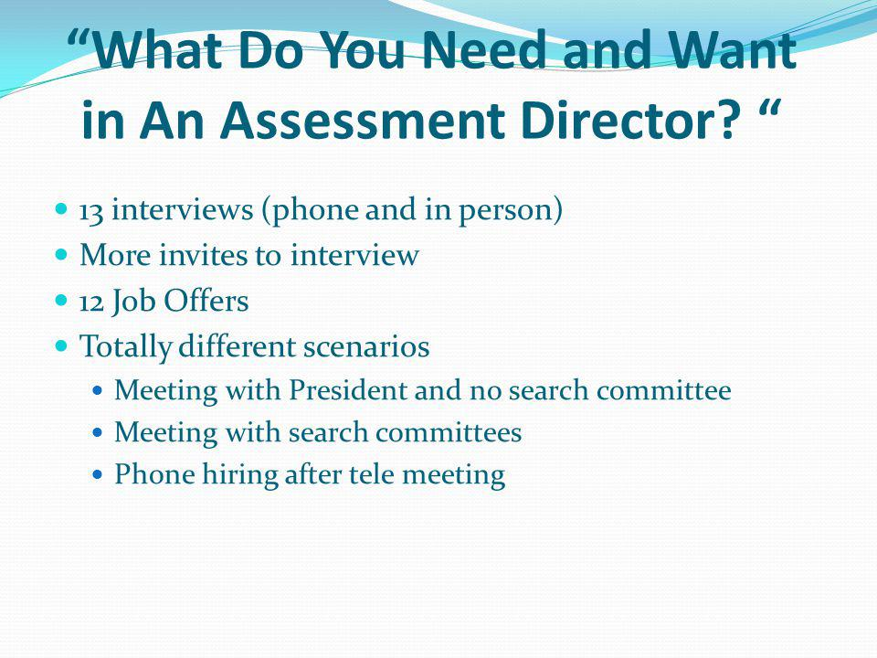 What Do You Need and Want in An Assessment Director.