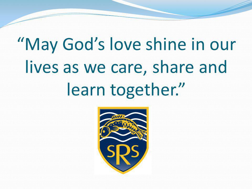 May God's love shine in our lives as we care, share and learn together.