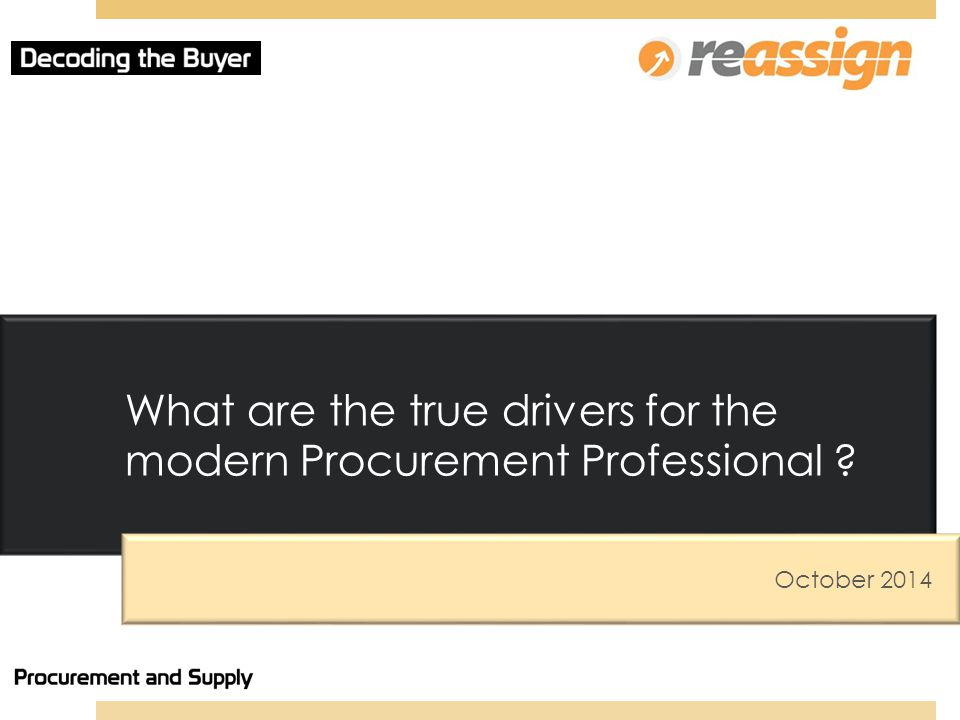 What are the true drivers for the modern Procurement Professional October 2014