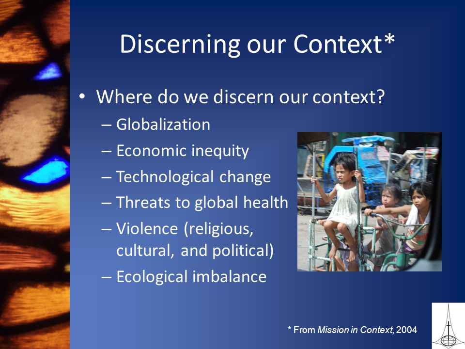 Discerning our Context* Where do we discern our context.