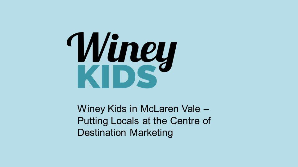Winey Kids in McLaren Vale – Putting Locals at the Centre of Destination Marketing