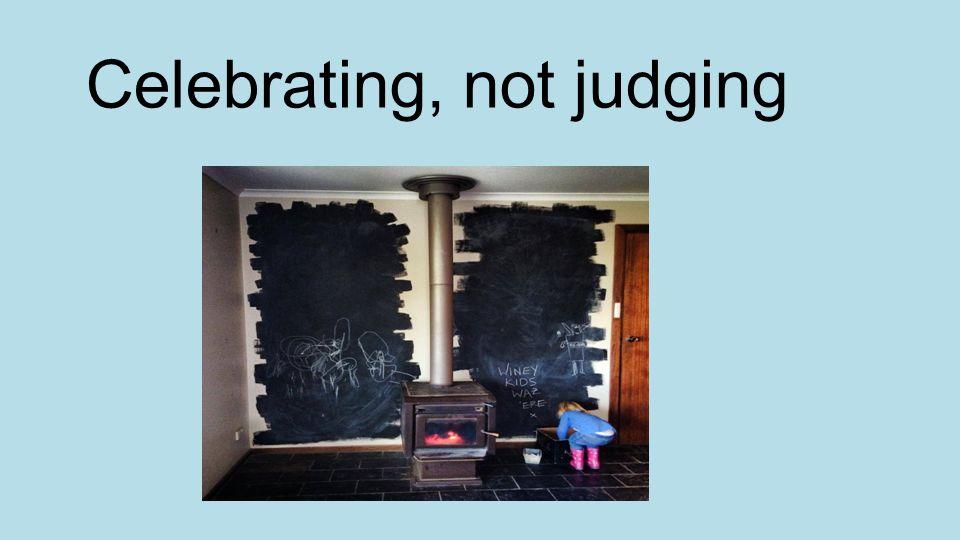 Celebrating, not judging