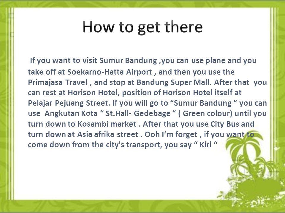 Sumur Bandung is near of Pos Office Buiding, Savoy Homann Hotel, Cikapundung River, etc.