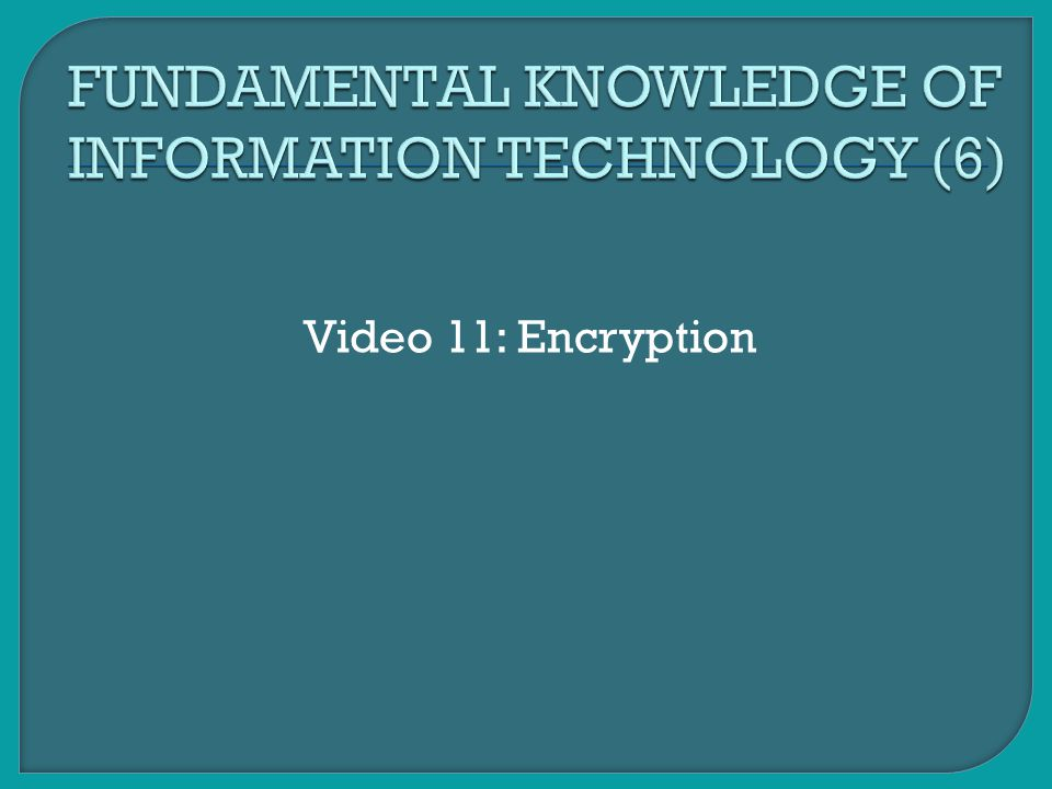 Video 11: Encryption