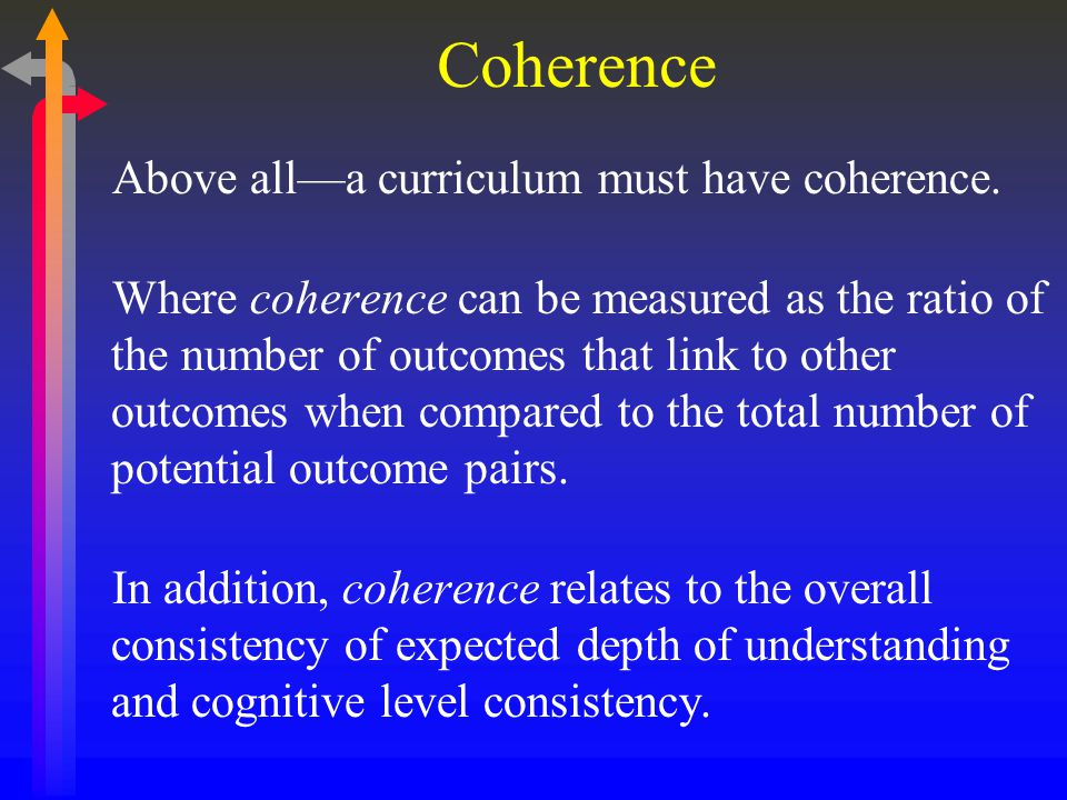 Coherence Above all—a curriculum must have coherence.
