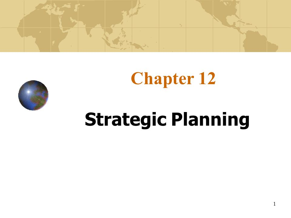 1 Chapter 12 Strategic Planning