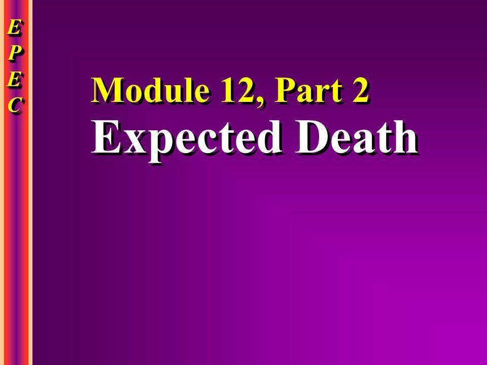 EPECEPECEPECEPEC EPECEPECEPECEPEC Module 12, Part 2 Expected Death Module 12, Part 2 Expected Death