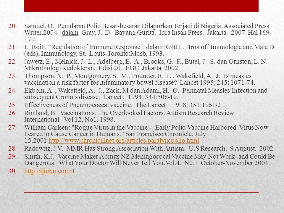 20.Samuel, O. Penularan Polio Besar-besaran Dilaporkan Terjadi di Nigeria. Associated Press Writer,2004. dalam Gray, J. D. Bayang Gurita. Iqra Insan P