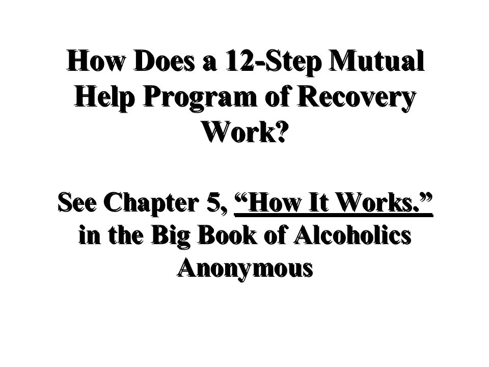 How Does a 12-Step Mutual Help Program of Recovery Work.