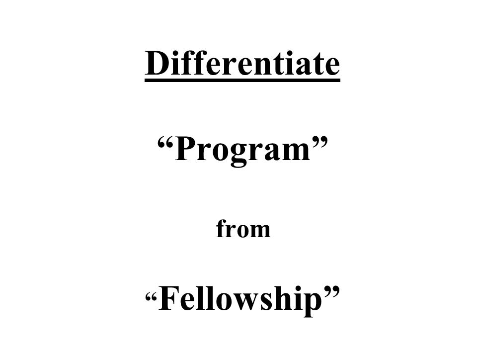 Differentiate Program from Fellowship