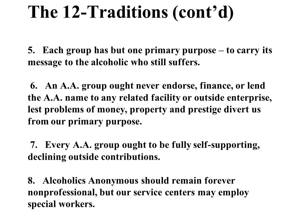 The 12-Traditions (cont'd) 5.