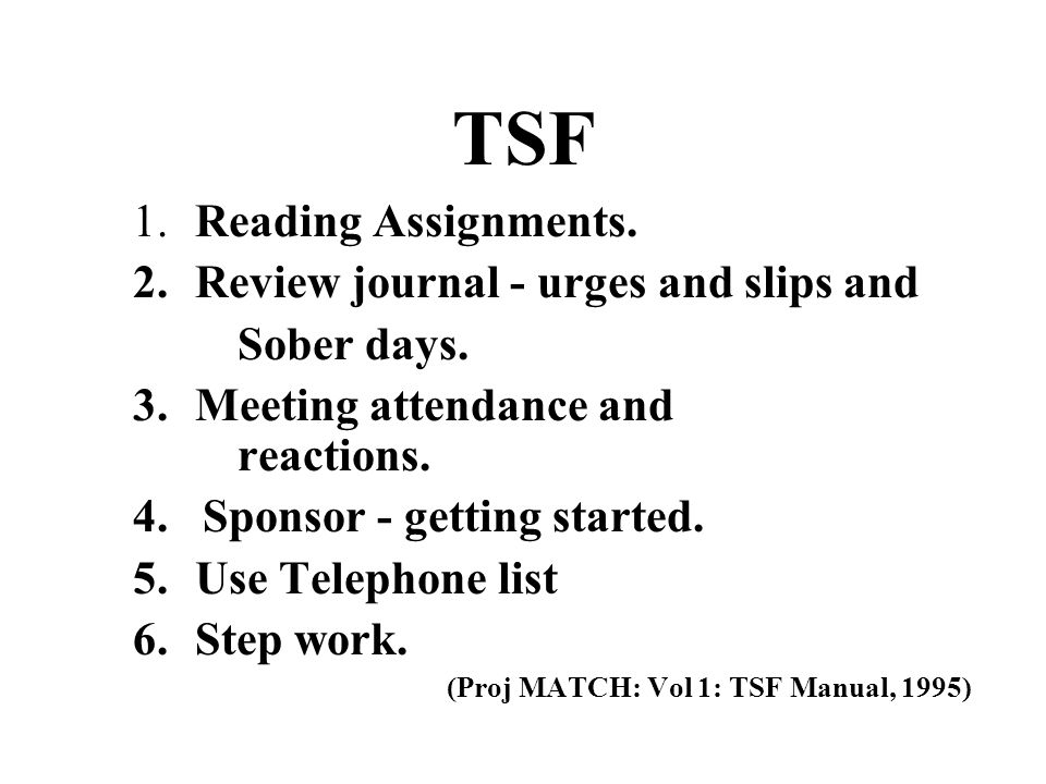 TSF 1. Reading Assignments. 2. Review journal - urges and slips and Sober days.