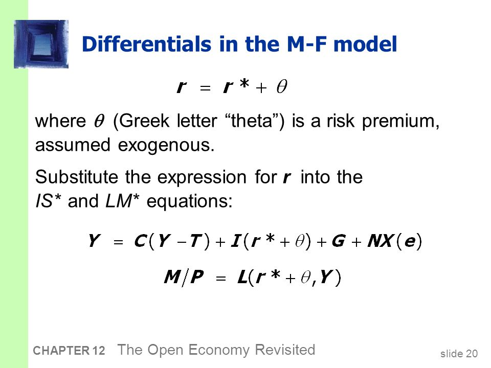 "slide 20 CHAPTER 12 The Open Economy Revisited Differentials in the M-F model where  (Greek letter ""theta"") is a risk premium, assumed exogenous. Sub"