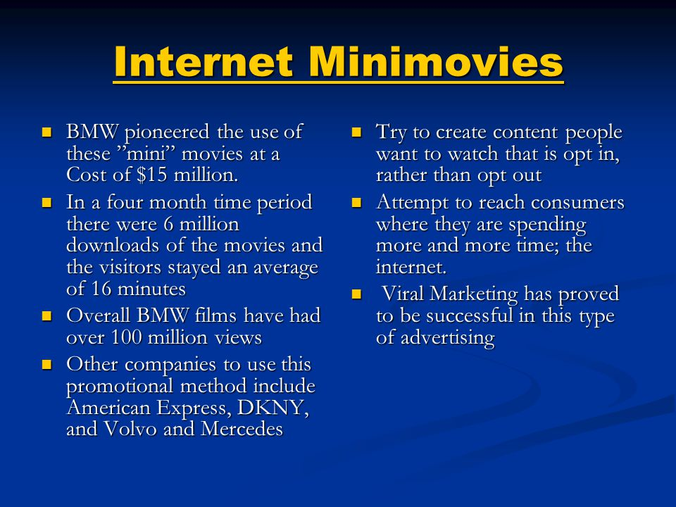 """Internet Minimovies BMW pioneered the use of these """"mini"""" movies at a Cost of $15 million. BMW pioneered the use of these """"mini"""" movies at a Cost of $"""