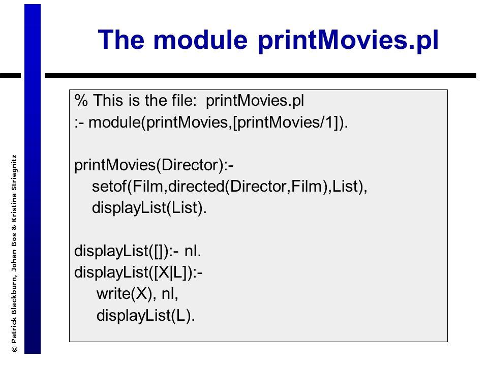 © Patrick Blackburn, Johan Bos & Kristina Striegnitz The module printMovies.pl % This is the file: printMovies.pl :- module(printMovies,[printMovies/1]).