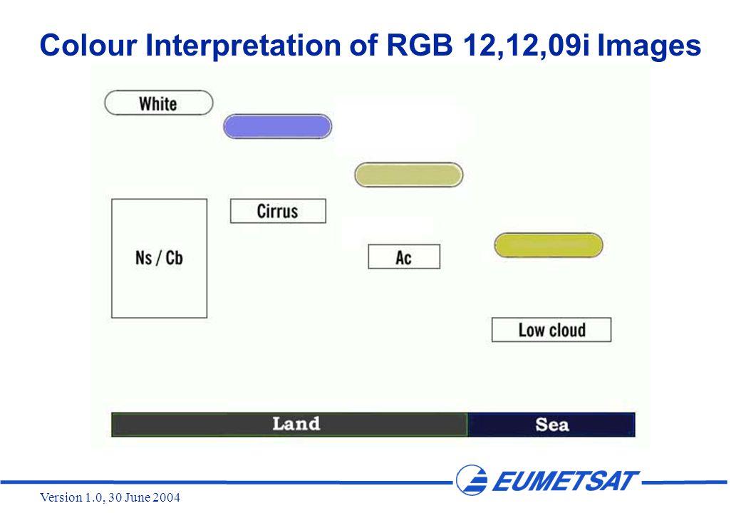 Version 1.0, 30 June 2004 Colour Interpretation of RGB 12,12,09i Images