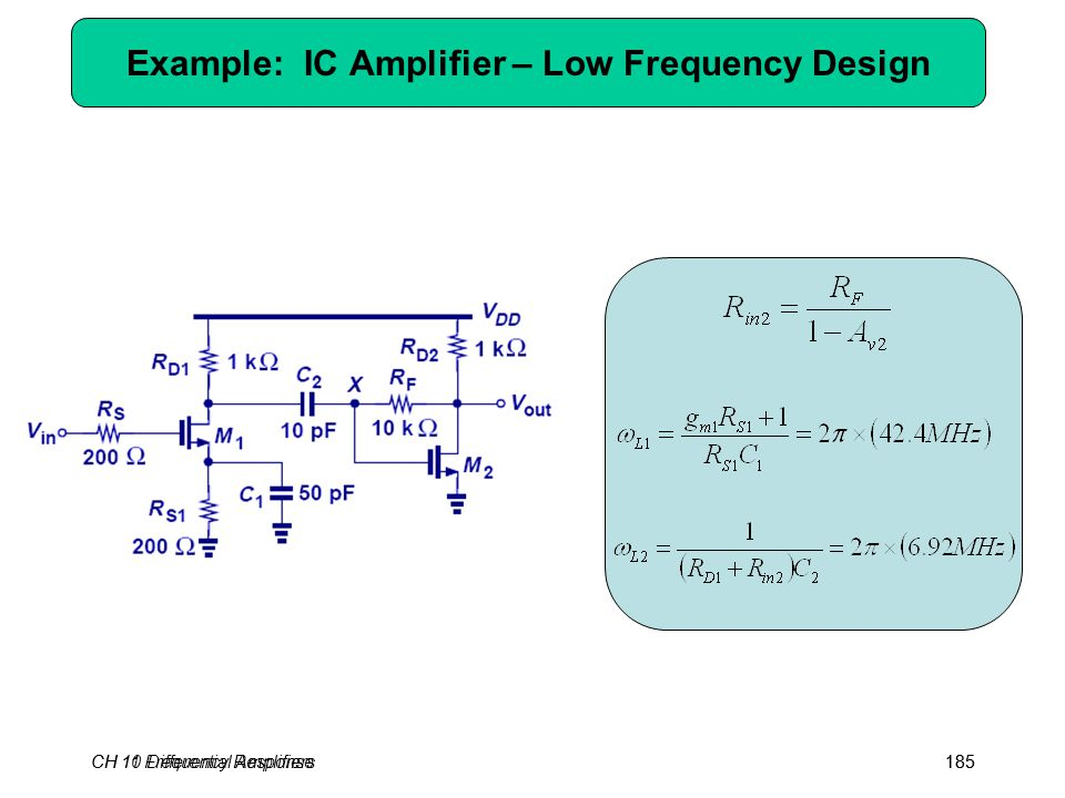 CH 10 Differential Amplifiers185 Example: IC Amplifier – Low Frequency Design CH 11 Frequency Response185