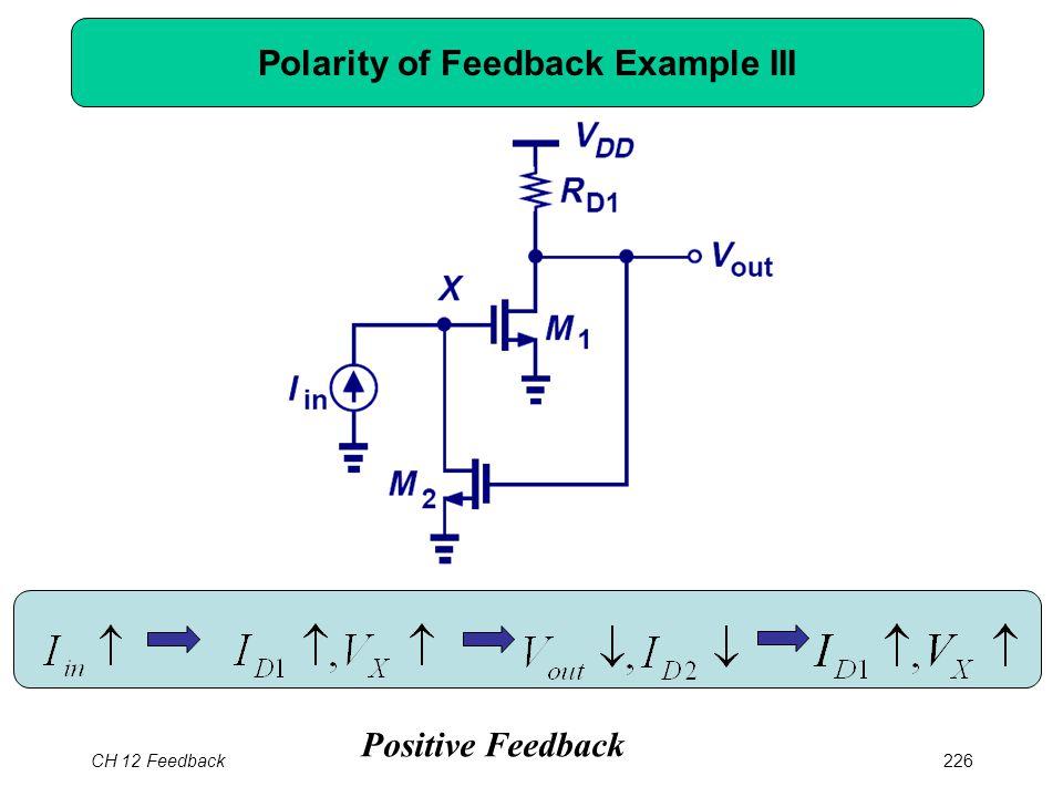 CH 12 Feedback226 Polarity of Feedback Example III Positive Feedback