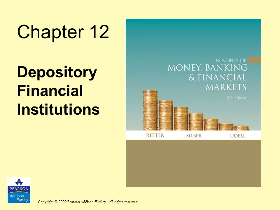 Copyright © 2009 Pearson Addison-Wesley. All rights reserved. Chapter 12 Depository Financial Institutions