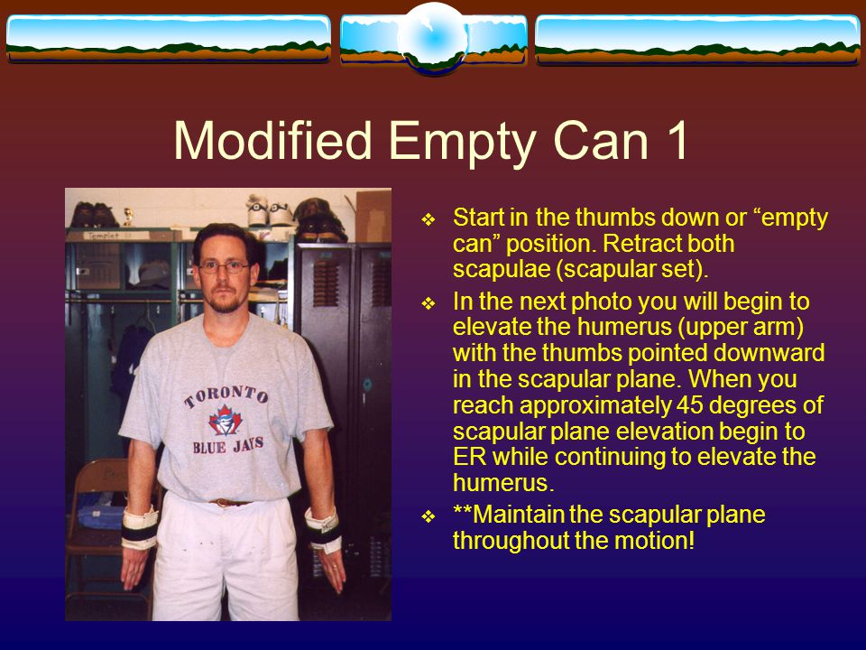 """Modified Empty Can 1  Start in the thumbs down or """"empty can"""" position. Retract both scapulae (scapular set).  In the next photo you will begin to e"""
