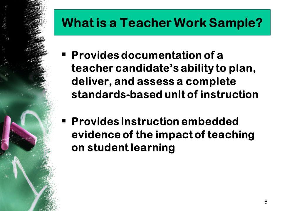 6 What is a Teacher Work Sample.