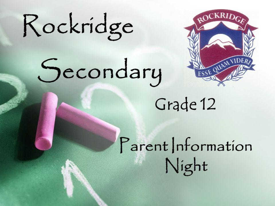 Rockridge Secondary Grade 12 Parent Information Night