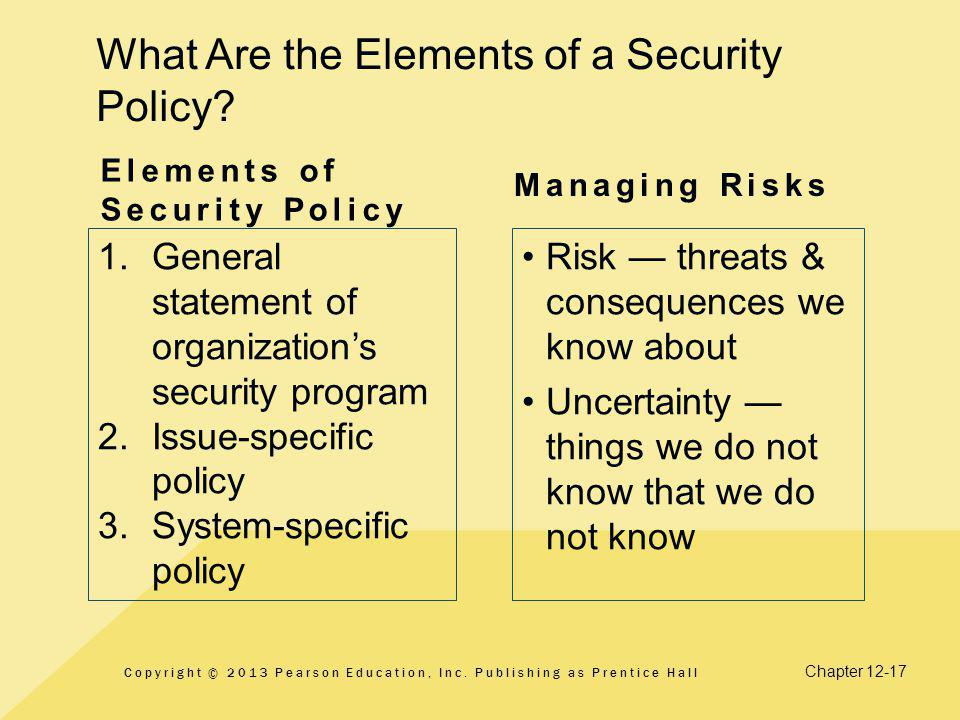 Chapter 12-17 What Are the Elements of a Security Policy.