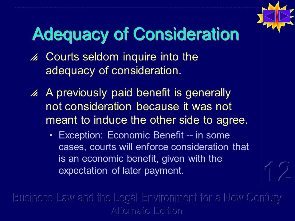 Adequacy of Consideration  Courts seldom inquire into the adequacy of consideration.