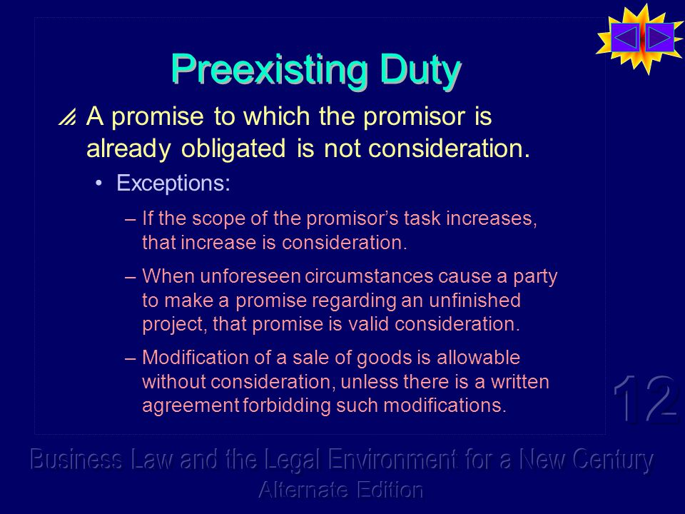 Preexisting Duty  A promise to which the promisor is already obligated is not consideration.