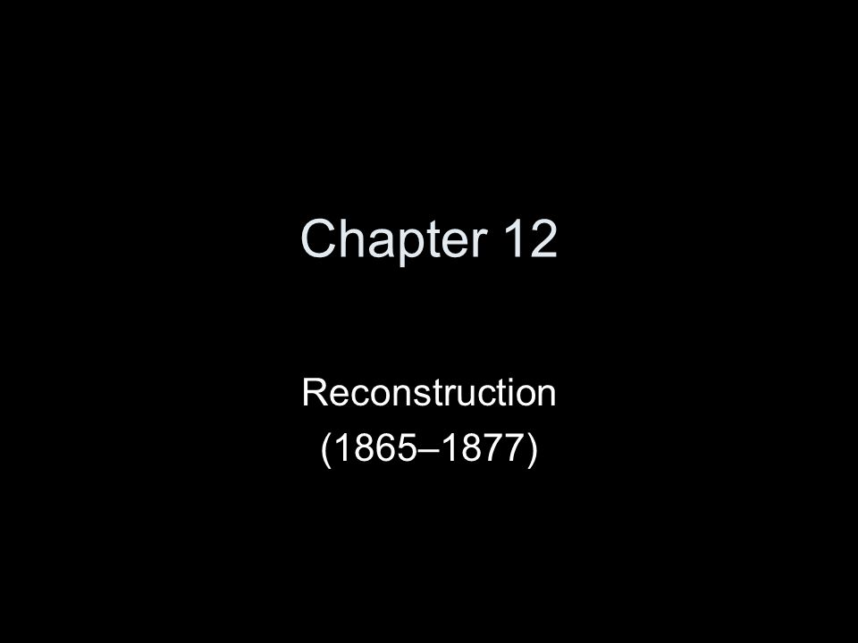 Presidential Reconstruction What condition was the South in following the Civil War.