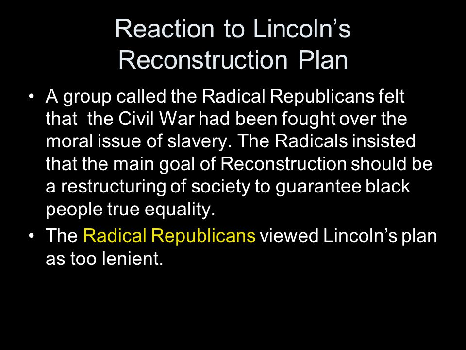 The Reconstruction Act of 1867 Calling for reform not revenge, Radicals in Congress passed the Reconstruction Act of 1867.