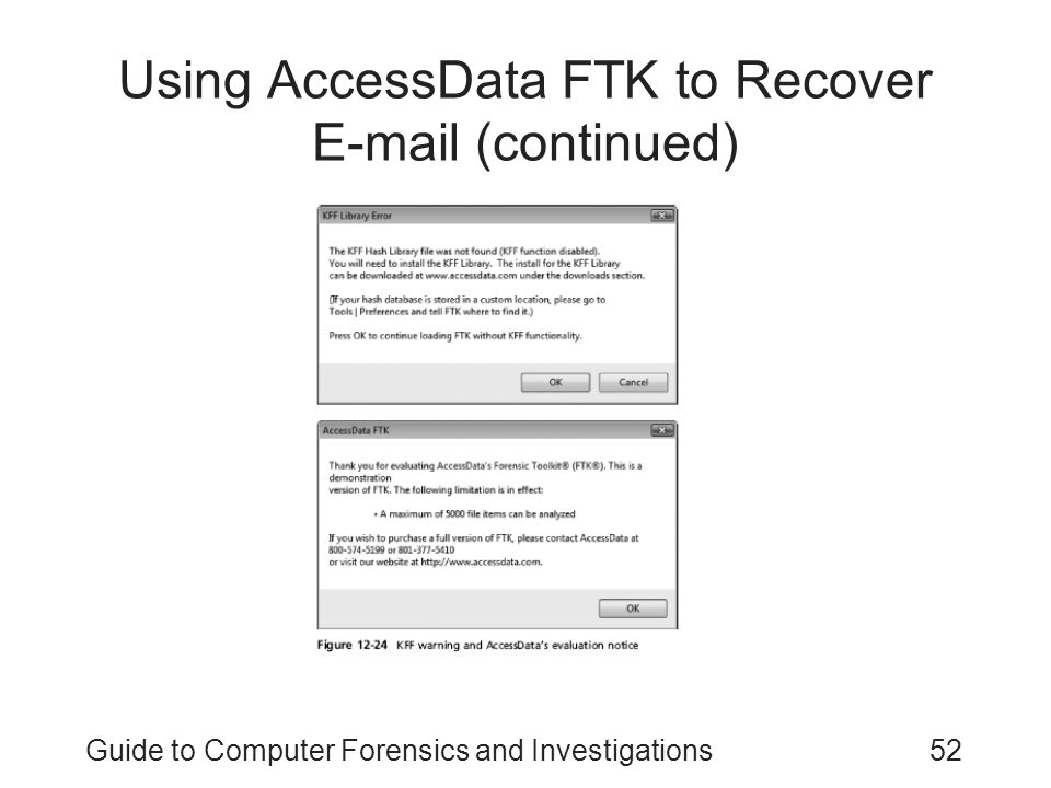 Guide to Computer Forensics and Investigations52 Using AccessData FTK to Recover E-mail (continued)